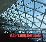 Architecture and Automobiles, Philip Jodidio, 186470330X