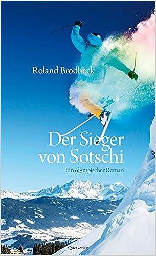 Roland Brodbeck: Der Sieger von Sotschi; Homo-Bücher alphabetisch nach Titeln