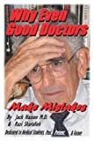 Why Even Good Doctors Make Mistakes, Jack Hasson and Razi Sharafieh, 0595345697