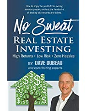 No Sweat Real Estate Investing: High Returns - Low Risk - Zero Hassles