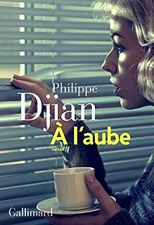 A l'aube, Djian, Philippe