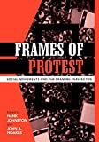 img - for Frames of Protest: Social Movements and the Framing Perspective book / textbook / text book