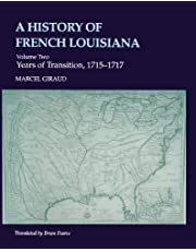 A History of French Louisiana: Years of Transition, 1715-1717