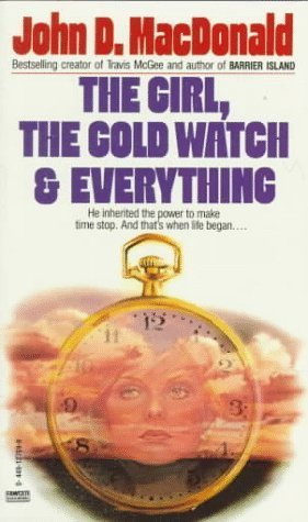 The Girl, the Gold Watch and Everything by MacDonald, John D.(September 12, 1985) Mass Market Paperback