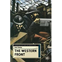 The Western Front: Battleground and Home Front in the First World War