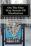 On the One Way Streets of Manhattan, Danuta Ryduchowski, 1453880461