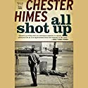 All Shot Up: A Grave Digger & Coffin Ed Novel Audiobook by Chester Himes Narrated by Dion Graham