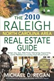 The 2010 Raleigh North Carolina Area Real Estate Guide, Michael Regan, 0615318525