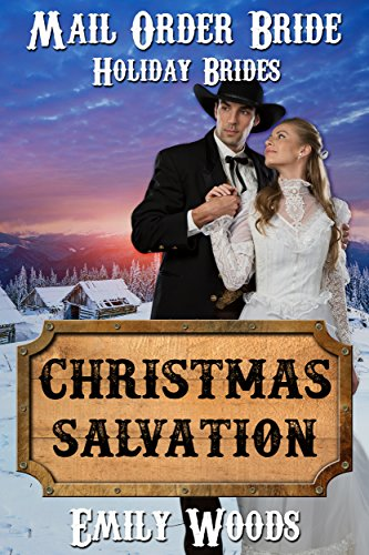 Mail Order Bride: Christmas Salvation (Holiday Brides Book 2)