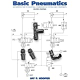 Basic Pneumatics: An Introduction to Industrial Compressed Air Systems and Components, Revised Printing