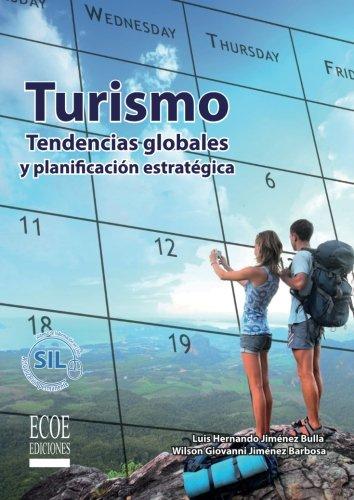 Turismo: Tendencias Globales Y Planificacion Estrategica (Spanish Edition) [Luis Hernando Jimenez] (Tapa Blanda)