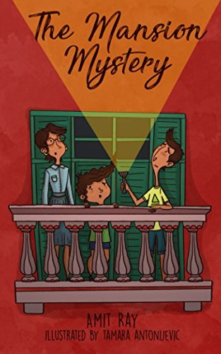 History Of Halloween For Middle School (The Mansion Mystery: A Detective Story About ... (whoops - almost gave it away! Let's just say it's a children's mystery for preteen boys and girls, ages 9-12) (The Sen)