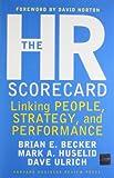 The HR Scorecard, Mark A. Huselid and Brian E. Becker, 1578511364
