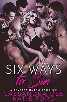 Six Ways to Sin:  A Reverse Harem Romance by [Dee, Cassandra, Ford, Katie]