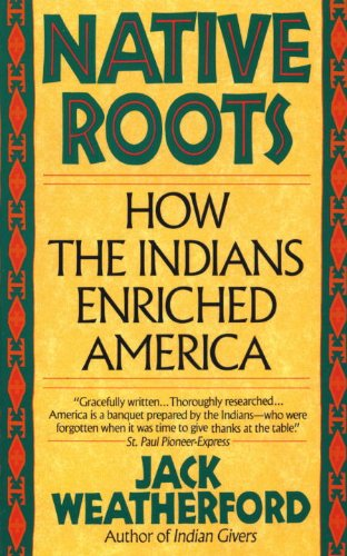 Native Roots: How the Indians Enriched America cover