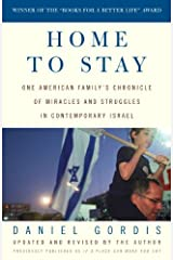 Home to Stay: One American Family's Chronicle of Miracles and Struggles in Contemporary Israel Kindle Edition