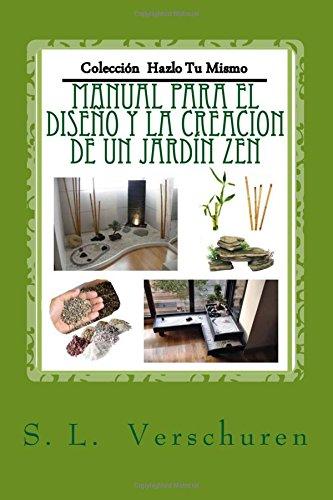 Manual para el diseño y creacion de un Jardin Zen: Una guía fácil ...