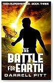 The Battle for Earth (Teen Superheroes) (Volume 3)