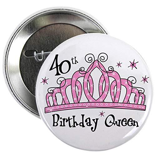 """CafePress Tiara 40Th Birthday Queen 2.25 Button 2.25"""" Button"""