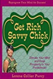 Get Rich Savvy Chick, Lorene Collier Purcy, 1475182848