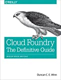 Cloud Foundry: The Definitive