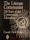 "The Literate Communist : 150 Years of the ""Communist Manifesto"", Hodges, Donald C., 0820441872"
