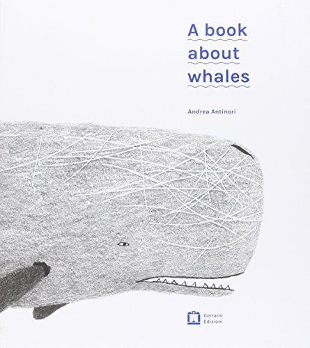 (Andrea Antinori - A Book About Whales)
