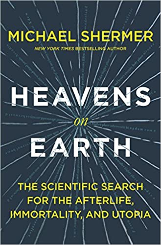Heavens on earth the scientific search for the afterlife heavens on earth the scientific search for the afterlife immortality and utopia kindle edition by michael shermer politics social sciences kindle fandeluxe Choice Image