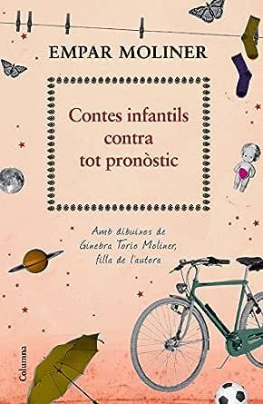Contes infantils contra tot pronòstic: Amb il·lustracions de ...