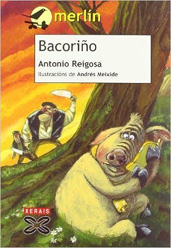 Google ebooks descargar gratis nook Bacoriño (Infantil E Xuvenil - Merlín - De 11 Anos En Diante) 8497822153 PDF ePub iBook