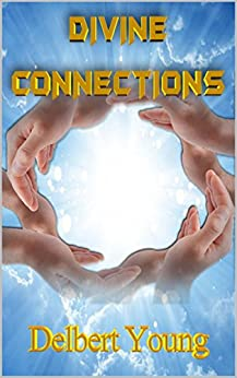 DIVINE CONNECTIONS by [Young, Delbert]
