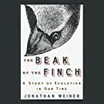 The Beak of the Finch: A Story of Evolution in Our Time   Jonathan Weiner