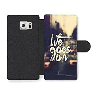 Life Goes On Hipster Life & Love Inspirational Quote Faux Leather case for Samsung Galaxy S6