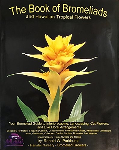 The Book of Bromeliads and Hawaiian Topical Flowers