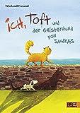 Ich, Toft und der Geisterhund von Sandkas: Roman