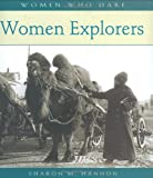 Women Explorers, Sharon M. Hannon, 0764938924