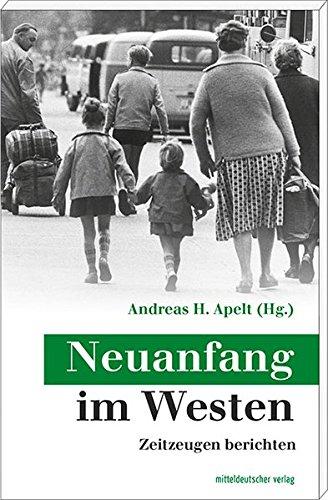 Neuanfang im Westen: Zeitzeugen berichten