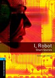 Oxford Bookworms Library: Stage 5: I, Robot - Short Stories: 1800 Headwords (Oxford Bookworms ELT) by Isaac Asimov (6-Dec-2007) Paperback