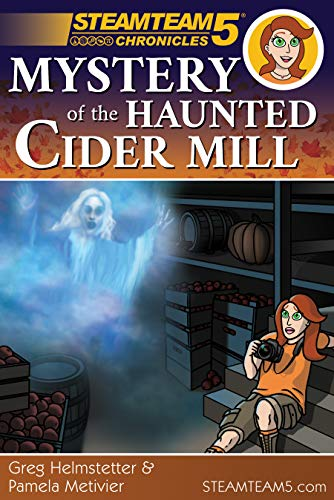 STEAMTeam 5 Chronicles: Mystery of the Haunted Cider Mill (English Edition)