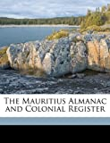 Front cover for the book The Mauritius almanac and colonial register by John B. Kyshe