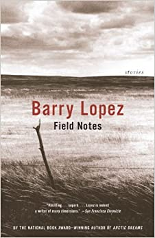 Book Field Notes: The Grace Note of the Canyon Wren by Lopez, Barry (June 8, 2004)