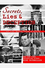 Secrets,  Lies and Deception: Top-Secret Presidential Telephone Transcripts, Top-Secret Presidential Letters, Top-Secret Documents and Other Amazing Pieces of History