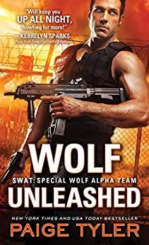 Wolf Unleashed (SWAT Book 5) by [Tyler, Paige]