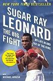 The Big Fight, Sugar Ray Leonard and Michael Arkush, 0452298040
