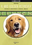 Image de Il mio golden retriever. Con DVD