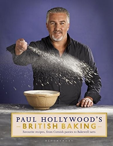 Paul Hollywood's British Baking by Paul Hollywood
