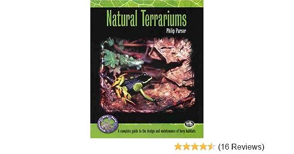 Natural Terrariums Complete Herp Care Philip Purser