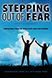 img - for Stepping Out of Fear: Breaking Free of Our Pain and Suffering book / textbook / text book
