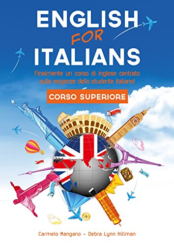 Corso di inglese English for Italians : Corso Superiore (Italian Edition)