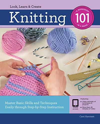 Knitting 101: Master Basic Skills and Techniques Easily Through Step-by-Step Instruction -